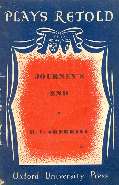 journeys end by r c sherriff 2 essay Journey's end is a 1928 dramatic play, the seventh of english playwright r c sherriffit was first performed at the apollo theatre in london by the incorporated stage society on 9 december 1928, starring a young laurence olivier, and soon moved to other west end theatres for a two-year run.