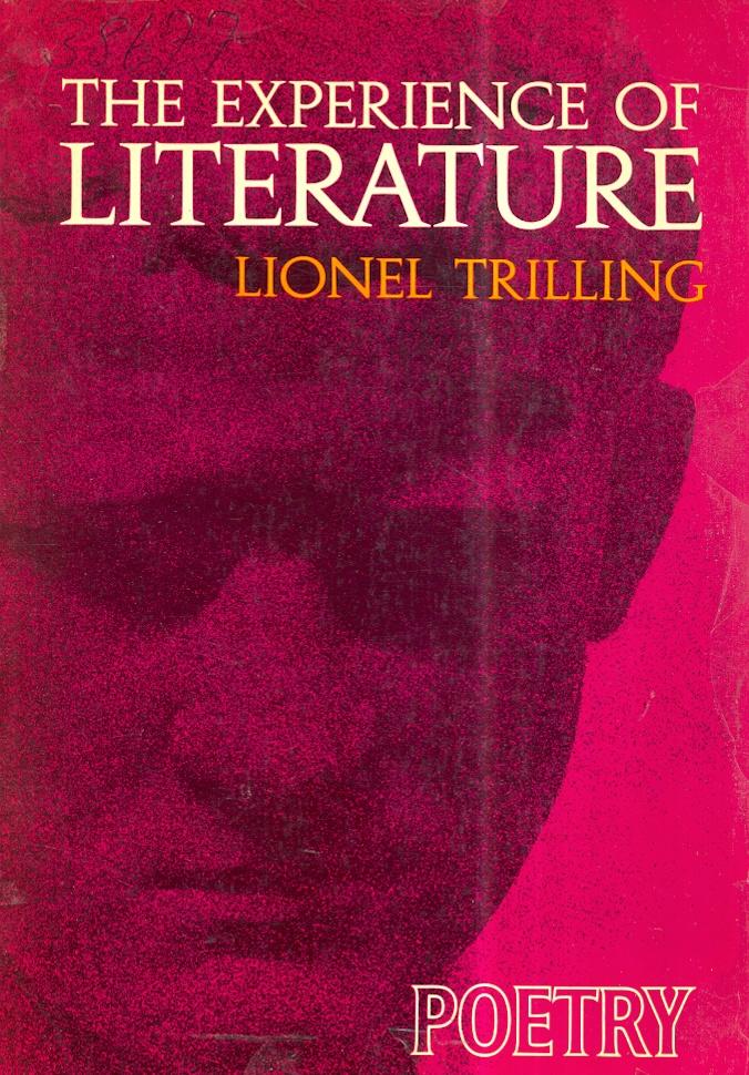 "a literary analysis of the experience of literature by lionel trilling Literary critic"" instead, they relish their experience 9 lionel trilling, speaking of literature and society, ed diana trilling."